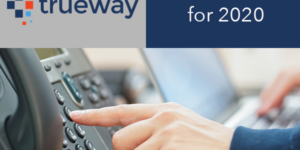 VoIP Trends for 2020 - Trueway